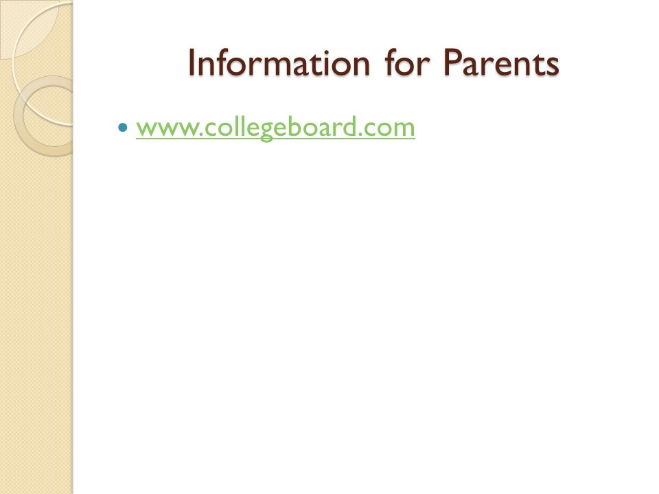Information for Parents www.collegeboard.com