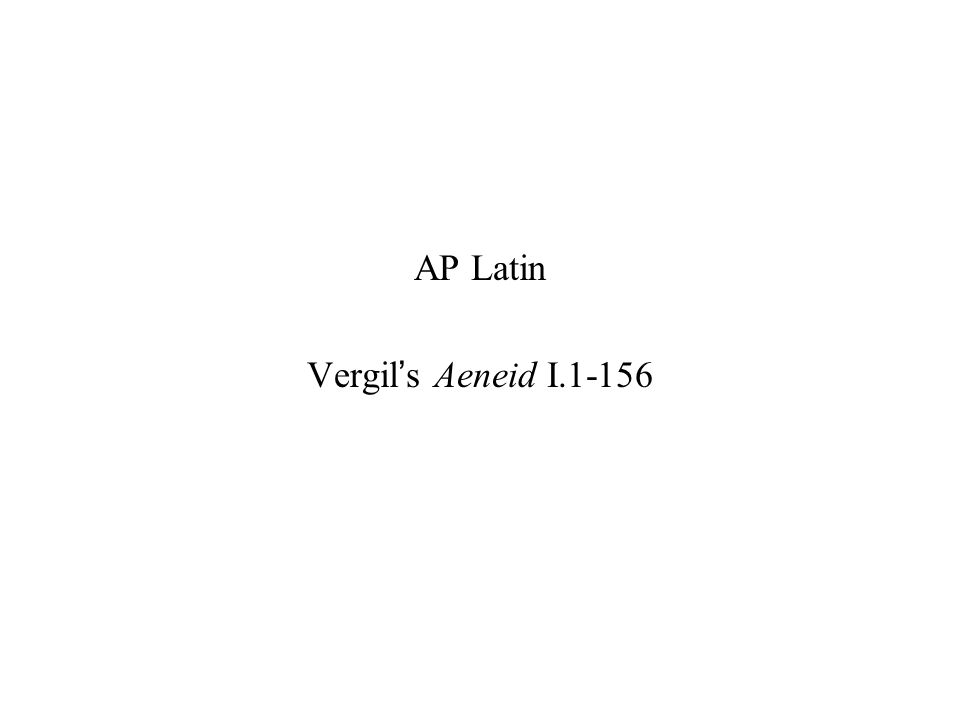 AP Latin Vergils Aeneid I.1-156