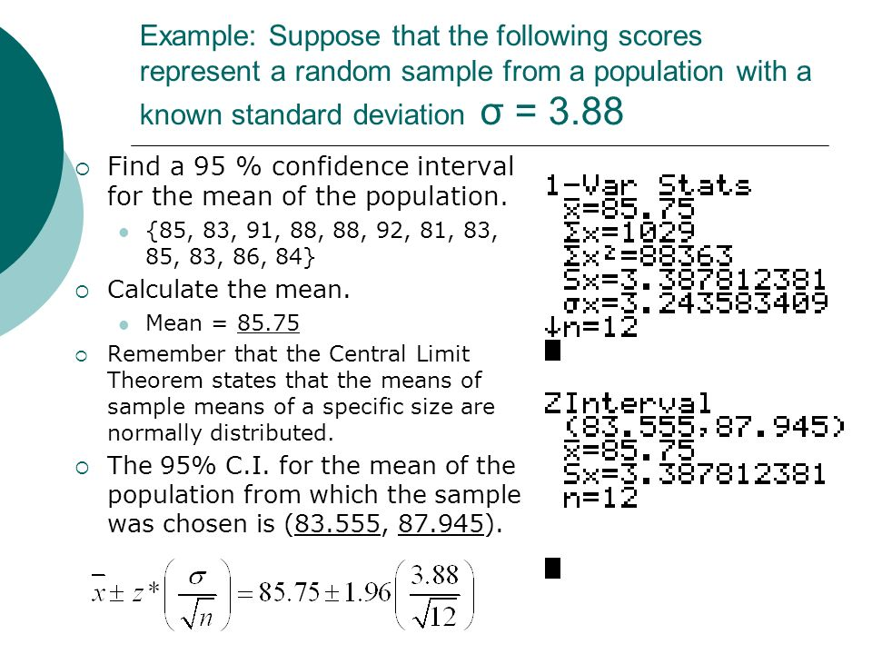 Example #1: Tire Manufacturing Consider the set of means of ALL samples of size 100: The Central Limit Theorem says that the set has a mean of 40,000 and a standard deviation of 150.