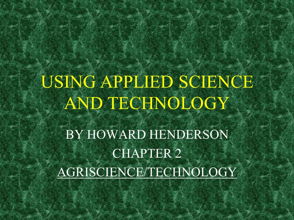 DEFINITION OF AGRISCIENCE IT IS THE USE OF SCIENCE IN PRODUCING FOOD, FIBER AND SHELTER APPLIED SCIENCE ANSWERS THE QUESTION WHAT SHOULD I DO.