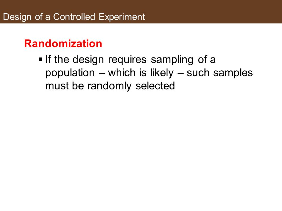 Design of a Controlled Experiment Experimental Group: Group or sample that is experimented on o sample that is subjected to the manipulated variable C