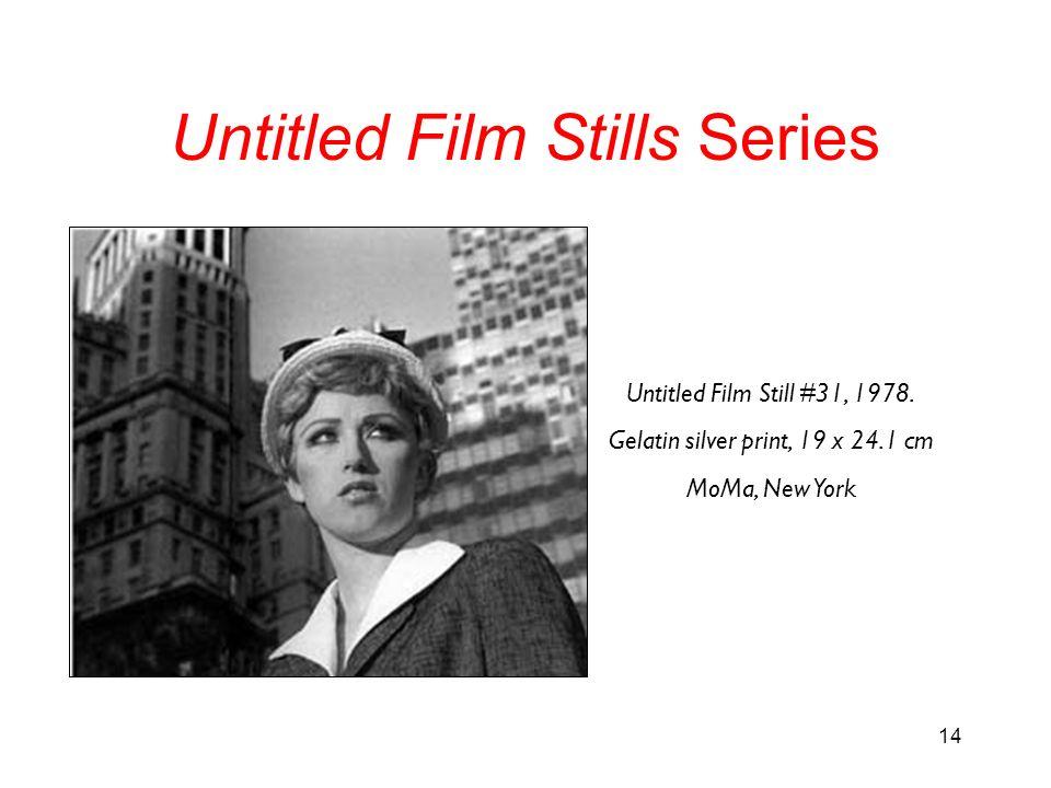 14 Untitled Film Stills Series Untitled Film Still #31, 1978. Gelatin silver print, 19 x 24.1 cm MoMa, New York