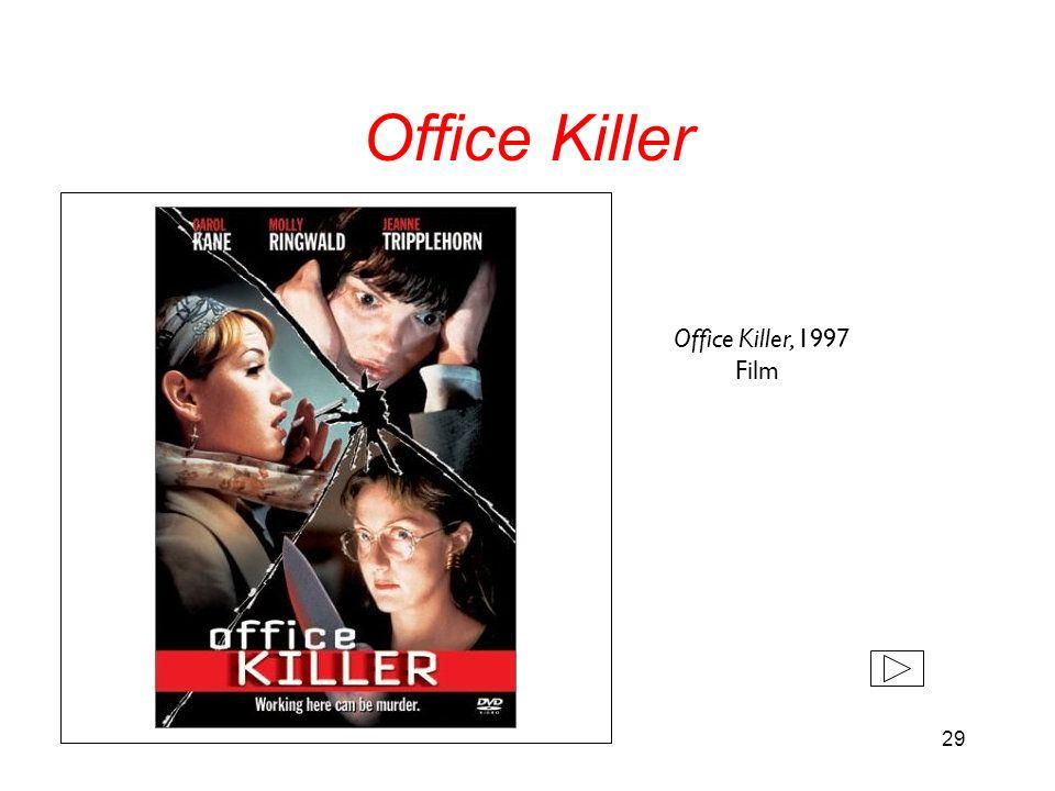 29 Office Killer Office Killer, 1997 Film