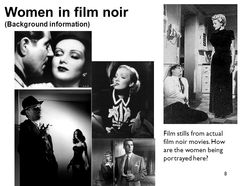 8 Film stills from actual film noir movies. How are the women being portrayed here? Women in film noir (Background information)