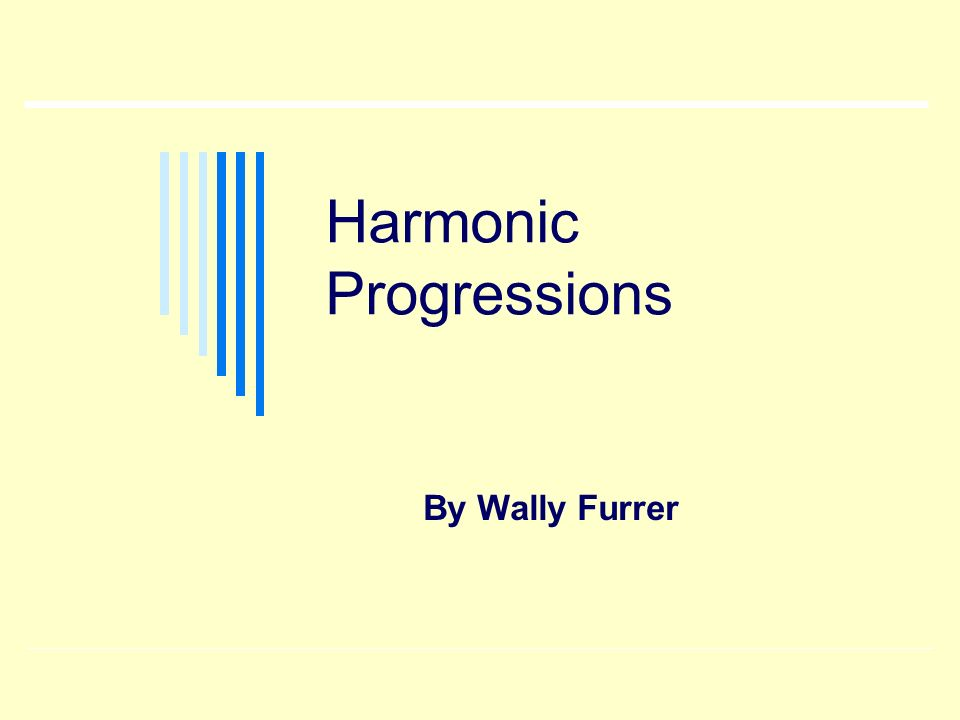 Harmonic Progressions By Wally Furrer