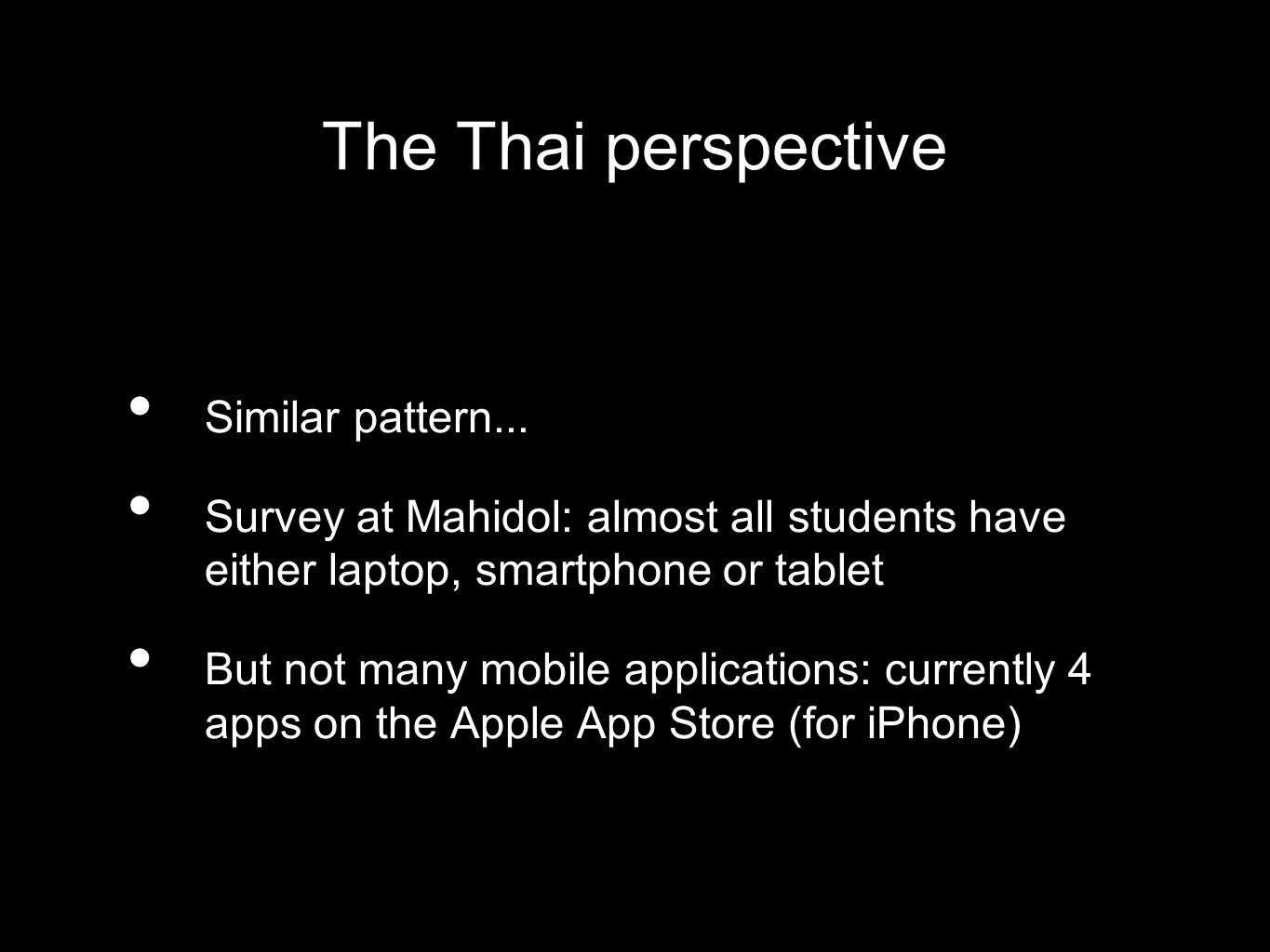 The Thai perspective Similar pattern...