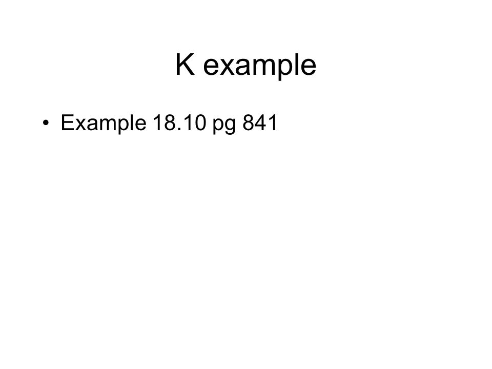 K example Example 18.10 pg 841