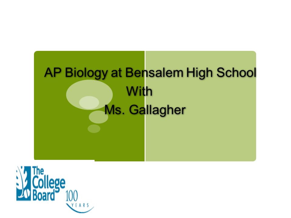AP Biology at Bensalem High School With Ms. Gallagher AP Biology at Bensalem High School With Ms.