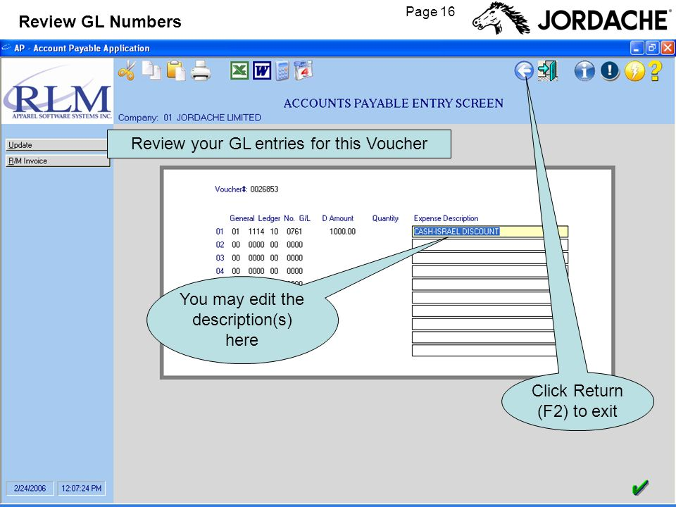 Page 16 Review GL Numbers Review your GL entries for this Voucher You may edit the description(s) here Click Return (F2) to exit