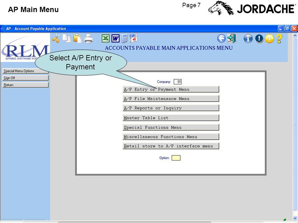 Page 8 AP Entry / Payment Menu Select Enter / edit vendor invoices