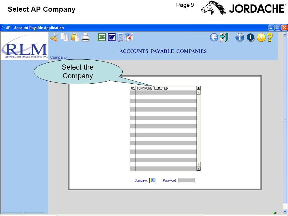 Page 9 Select AP Company Select the Company