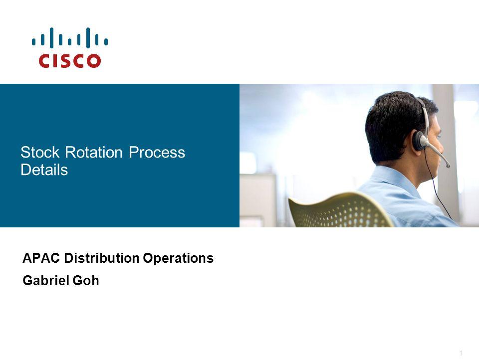 1 APAC Distribution Operations Gabriel Goh Stock Rotation Process Details