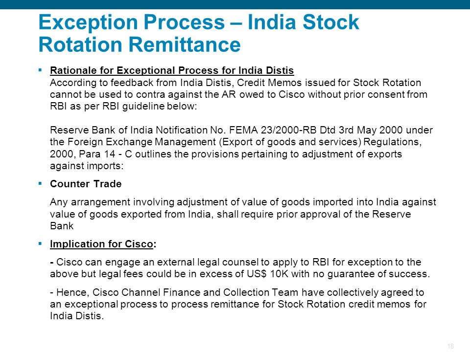 18 Exception Process – India Stock Rotation Remittance Rationale for Exceptional Process for India Distis According to feedback from India Distis, Cre
