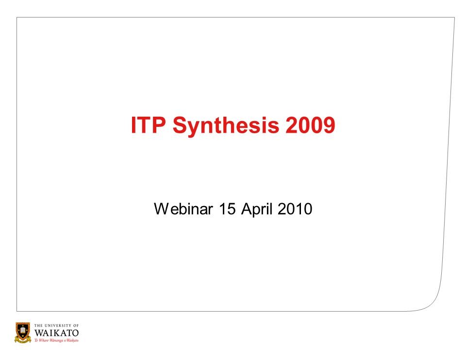 ITP Synthesis 2009 Webinar 15 April 2010