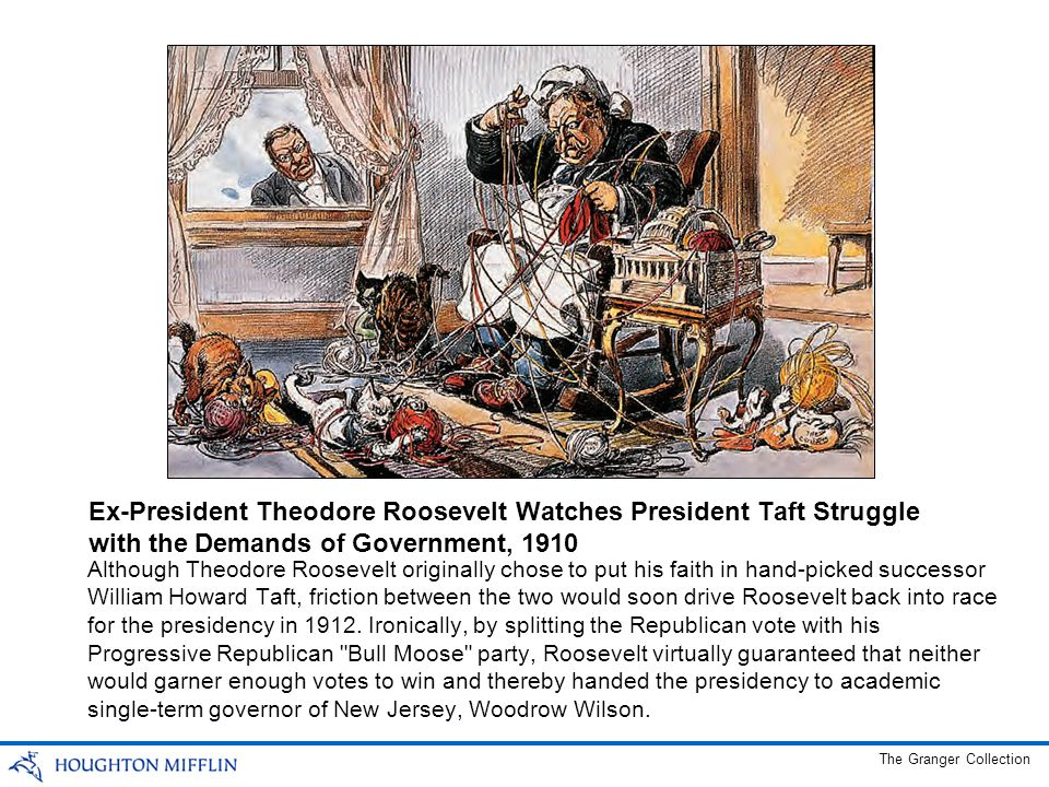 Although Theodore Roosevelt originally chose to put his faith in hand-picked successor William Howard Taft, friction between the two would soon drive