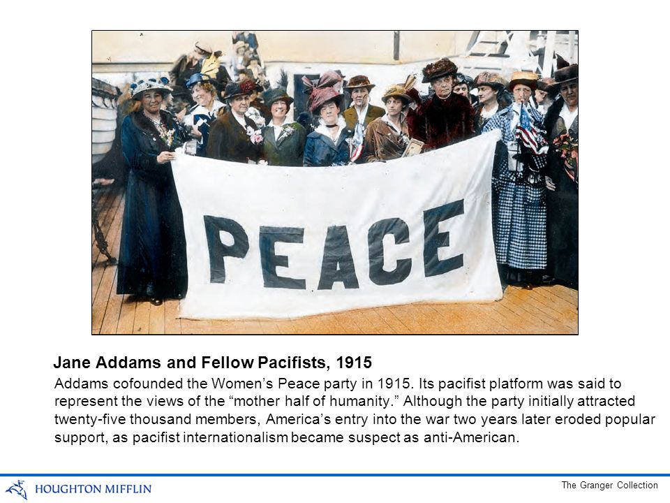 Addams cofounded the Womens Peace party in 1915. Its pacifist platform was said to represent the views of the mother half of humanity. Although the pa