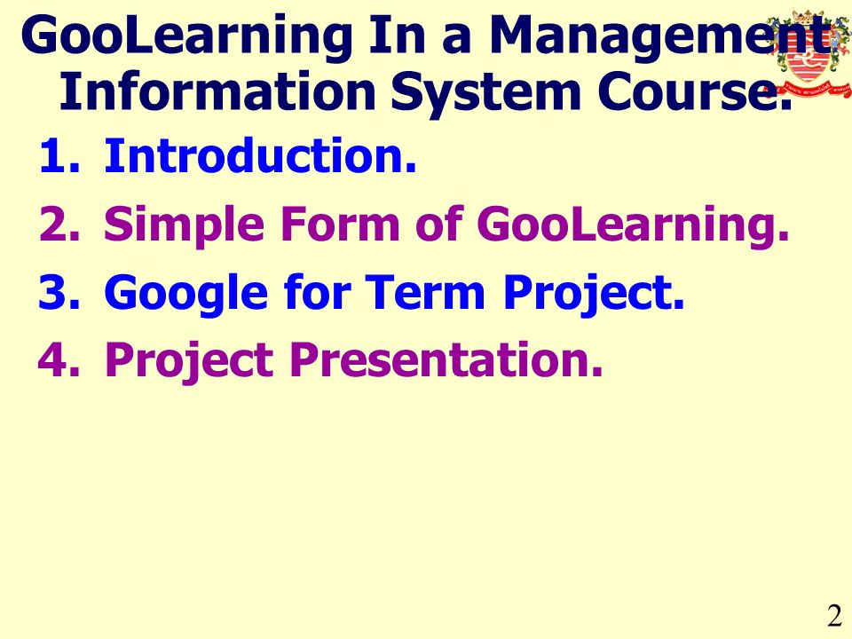 1.Introduction. 2.Simple Form of GooLearning. 3.Google for Term Project.