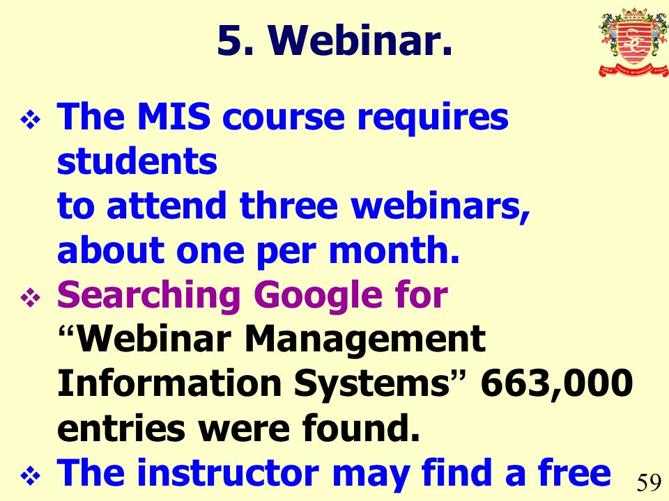 59 The MIS course requires students to attend three webinars, about one per month.