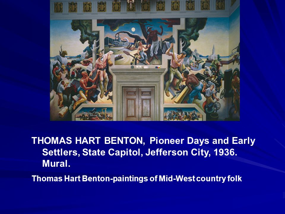 THOMAS HART BENTON, Pioneer Days and Early Settlers, State Capitol, Jefferson City, 1936. Mural. Thomas Hart Benton-paintings of Mid-West country folk