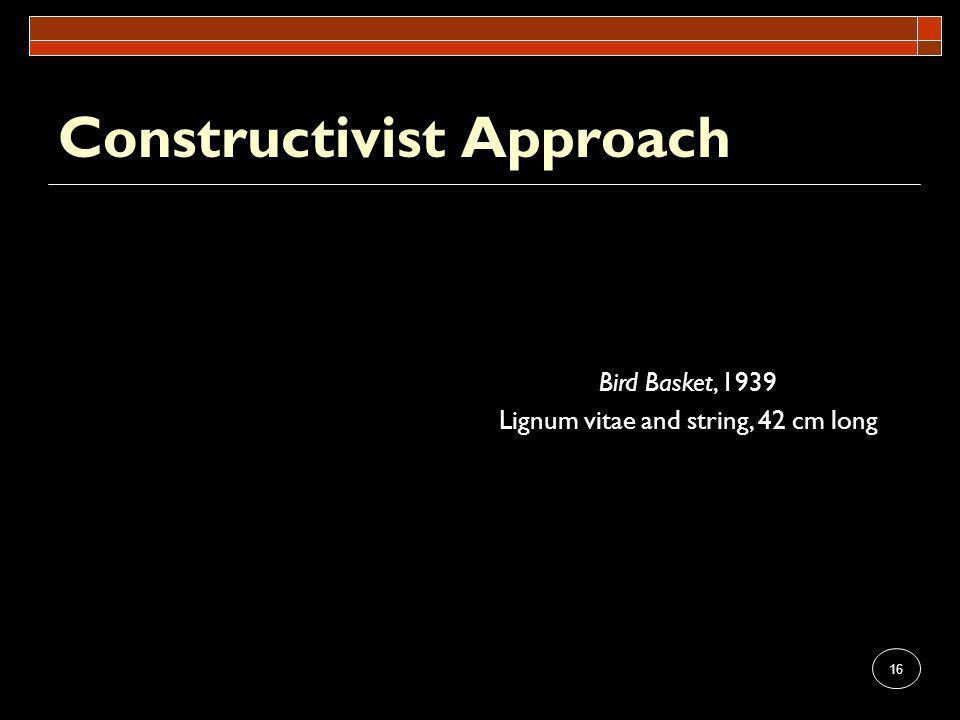 16 Constructivist Approach Bird Basket, 1939 Lignum vitae and string, 42 cm long
