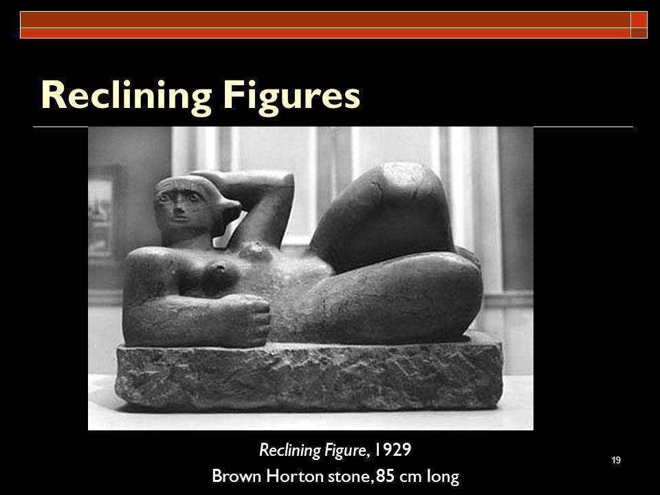 19 Reclining Figures Reclining Figure, 1929 Brown Horton stone, 85 cm long