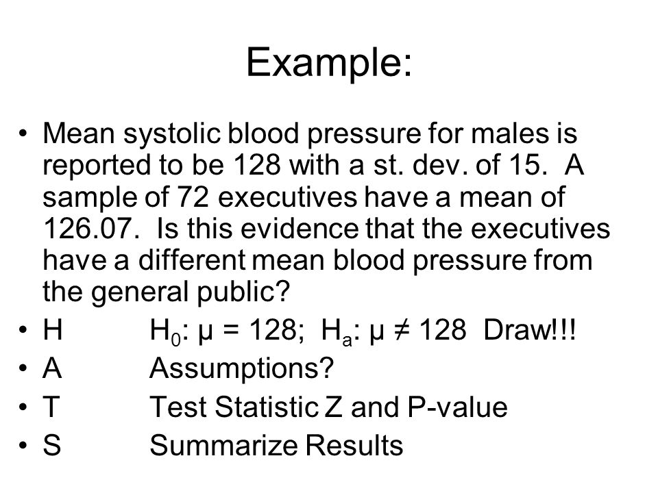 Example: Mean systolic blood pressure for males is reported to be 128 with a st.
