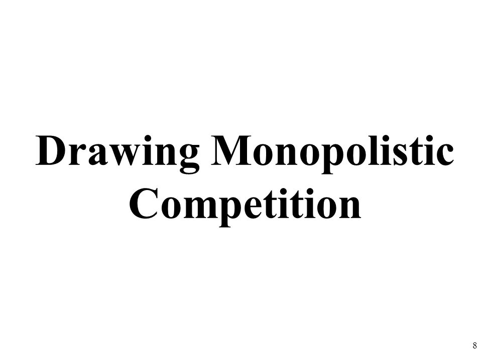 Drawing Monopolistic Competition 8