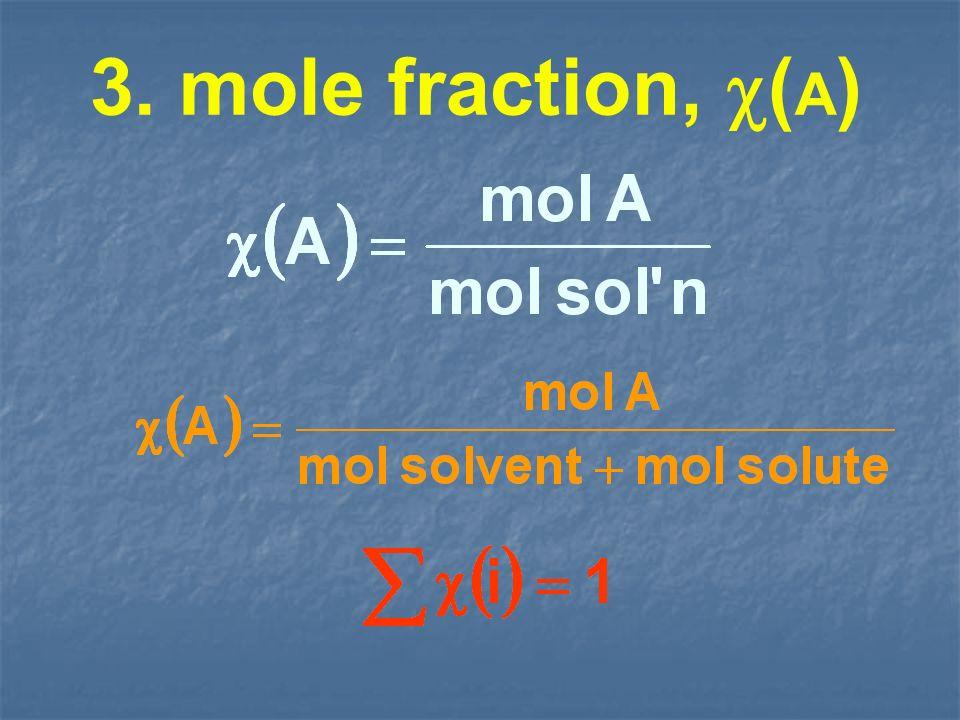 3. mole fraction, ( A )