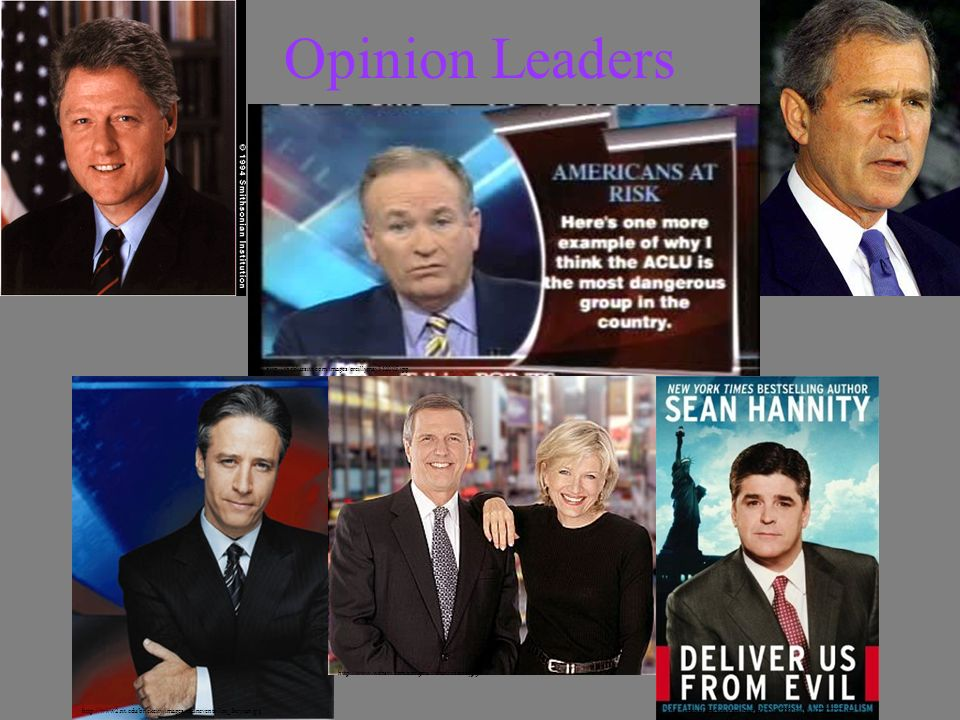 Opinion Leaders http://thebluesite.com/images/oreillymay312005.jpg http://www2.rit.edu/brickcity/images/mainevents/Jon_Stewart.jpghttp://images.amazon