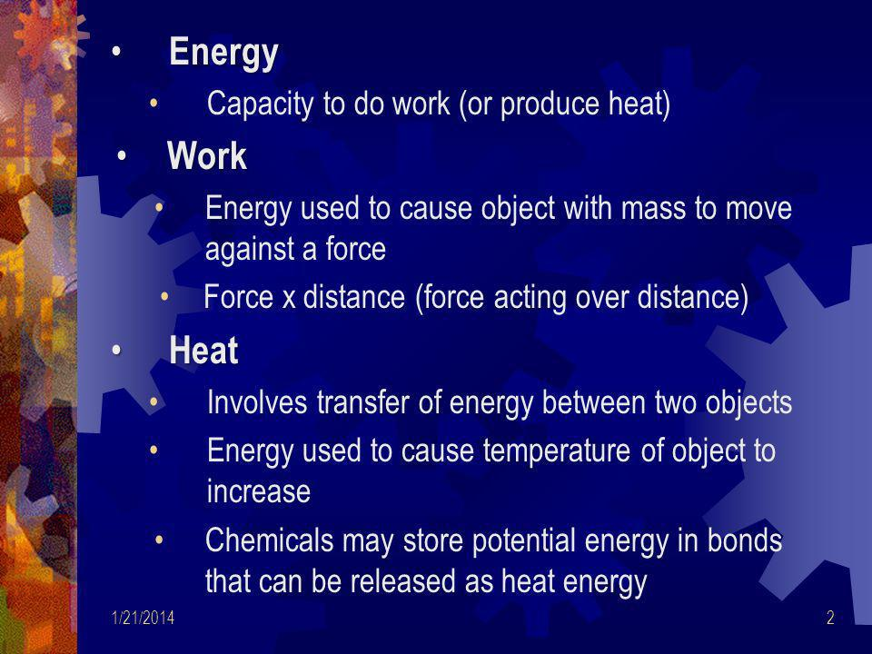 1/21/201433 Molar Heat Capacity Heat capacity of one mole of substance Unit = J/ o C-mol or J/K mol Energy required to raise temp of 1 mole of substance by 1°C