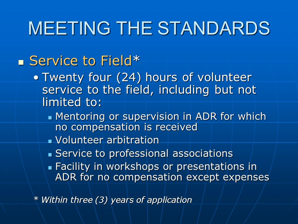 Service to Field* Service to Field* Twenty four (24) hours of volunteer service to the field, including but not limited to:Twenty four (24) hours of v