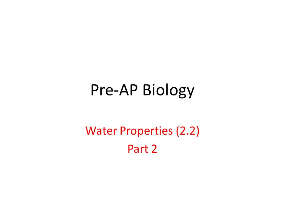Pre-AP Biology Water Properties (2.2) Part 2