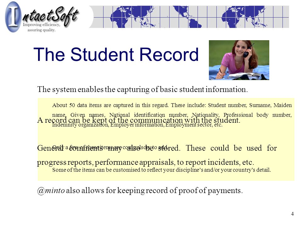 4 The Student Record The system enables the capturing of basic student information.