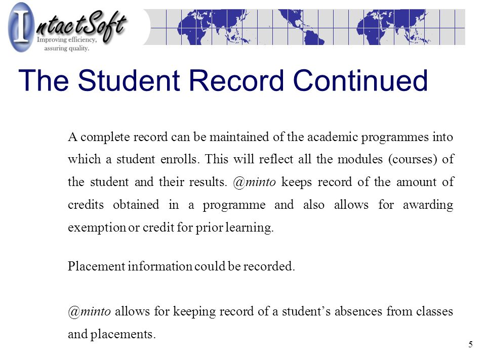 5 The Student Record Continued Placement information could be recorded.