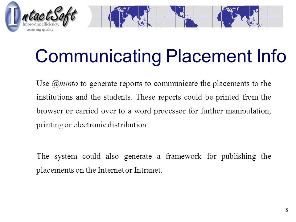 8 Communicating Placement Info Use @minto to generate reports to communicate the placements to the institutions and the students.
