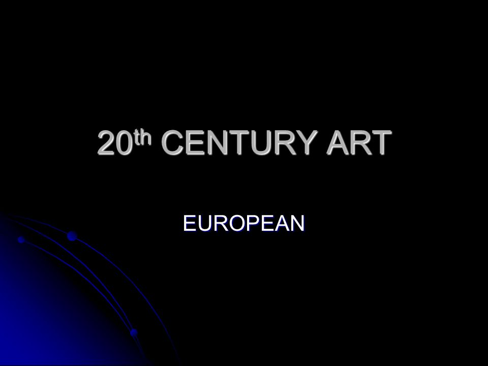 20 th CENTURY ART EUROPEAN