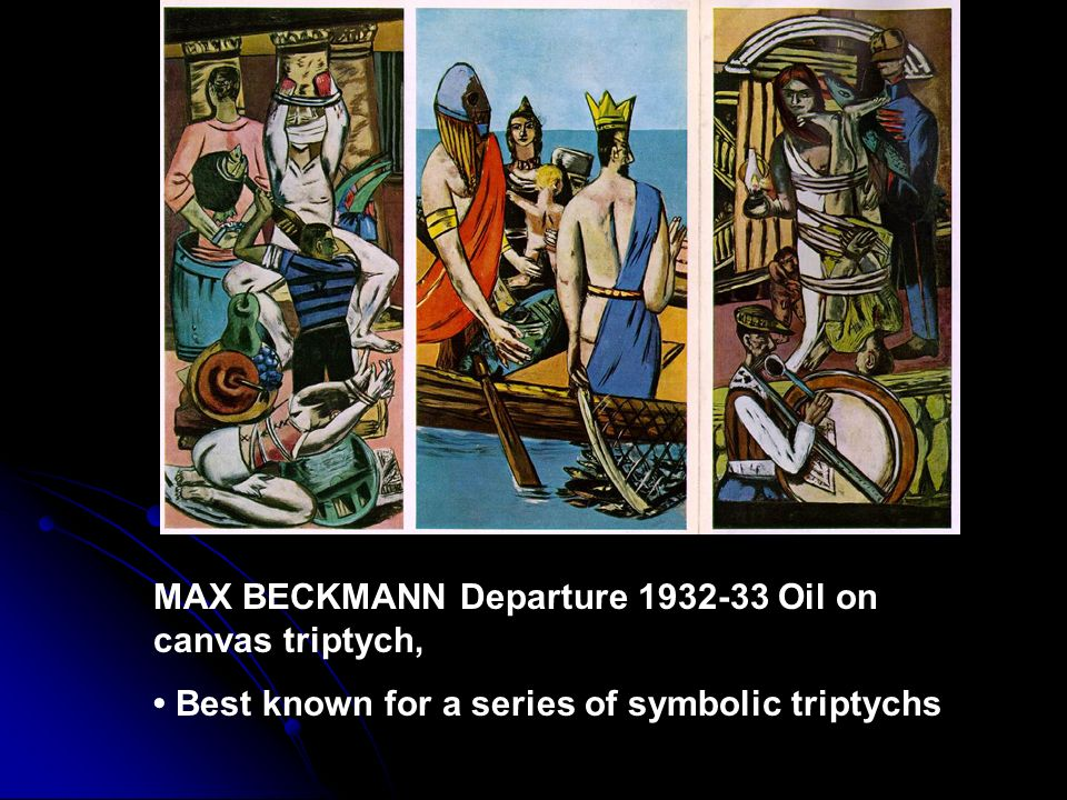 MAX BECKMANN Departure 1932-33 Oil on canvas triptych, Best known for a series of symbolic triptychs