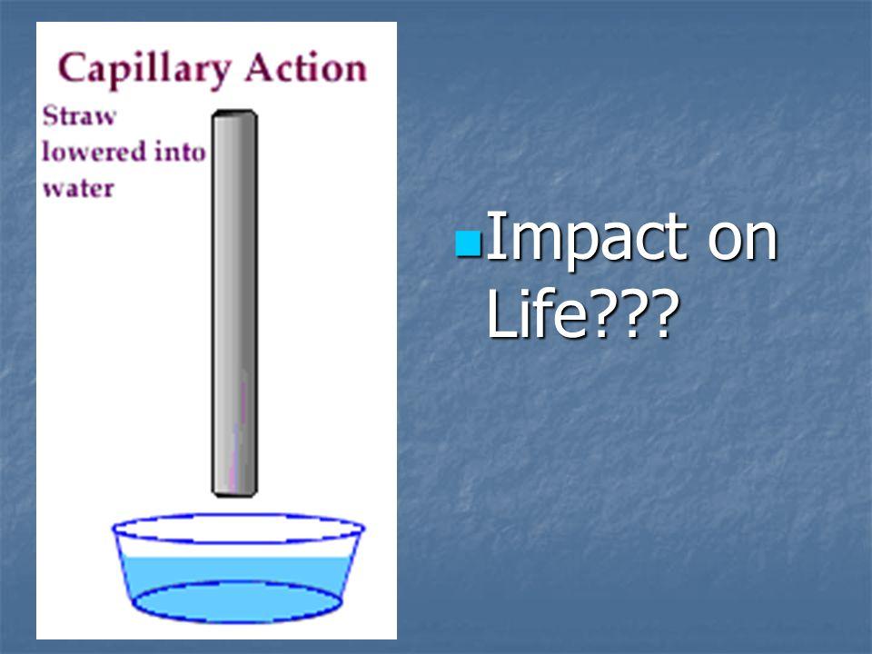 Impact on Life??? Impact on Life???