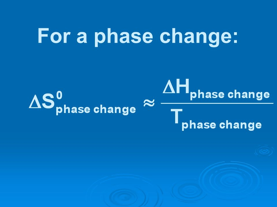 For a phase change: