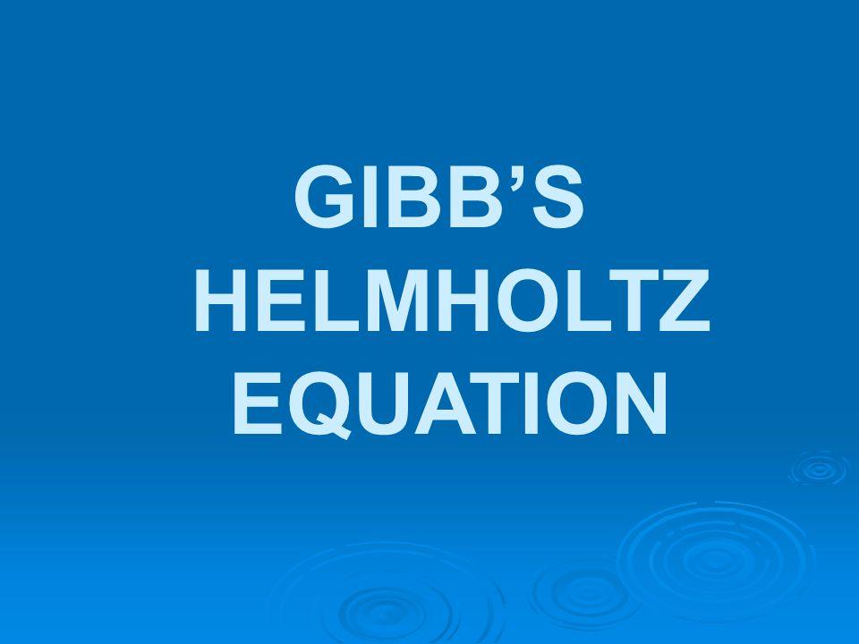 GIBBS HELMHOLTZ EQUATION