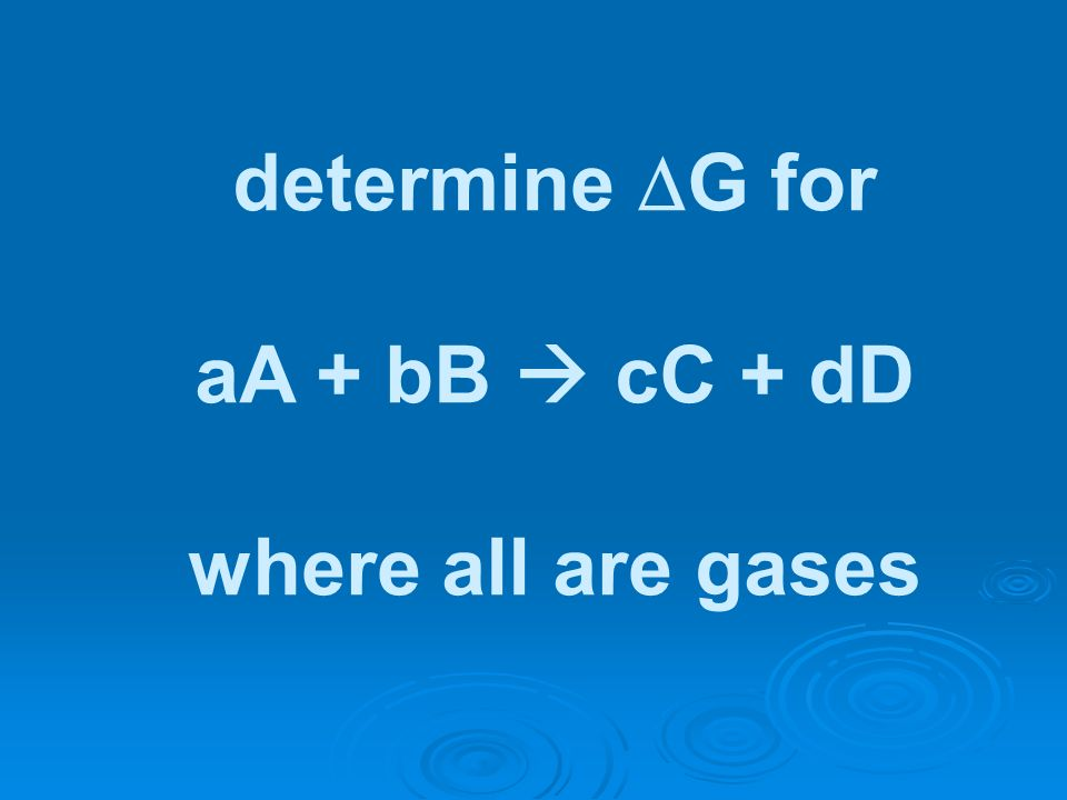 determine G for aA + bB cC + dD where all are gases