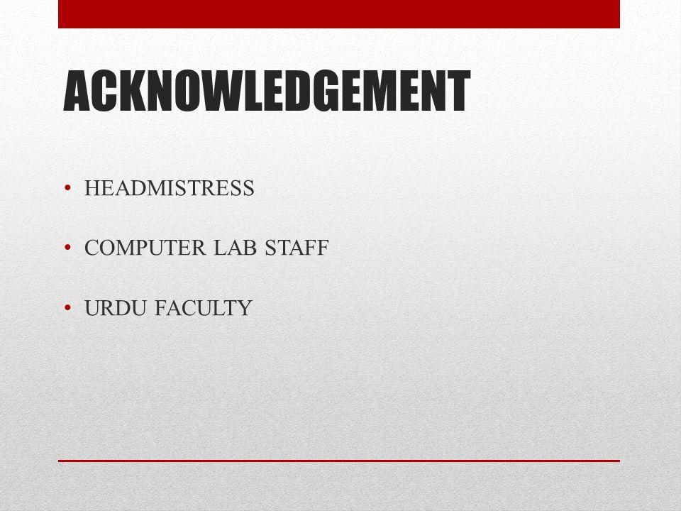 Resources: Teachers www.urduword.com/ www.urduword.com/ http://www.ibtada.com/ http://www.ipaki.com/urdu/children/game/index.php Books Certificates Wo