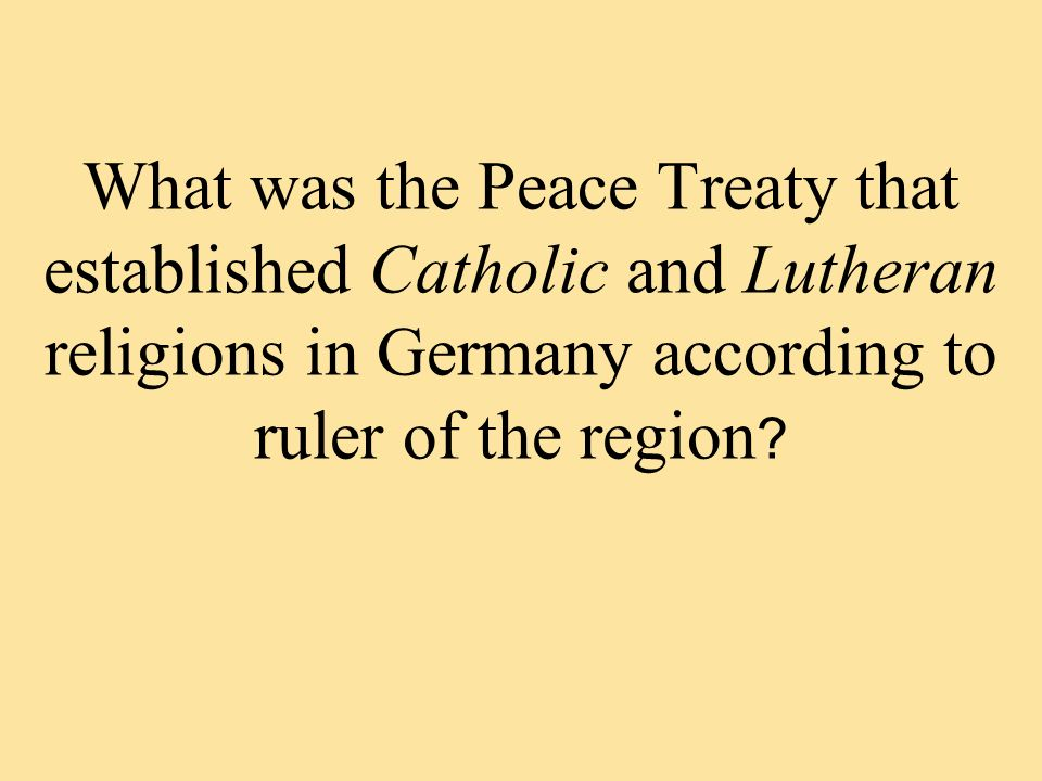 What was the Peace Treaty that established Catholic and Lutheran religions in Germany according to ruler of the region