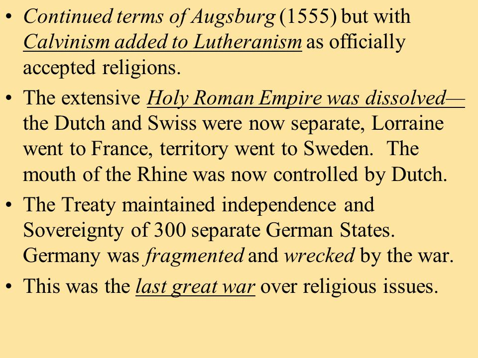 Continued terms of Augsburg (1555) but with Calvinism added to Lutheranism as officially accepted religions.
