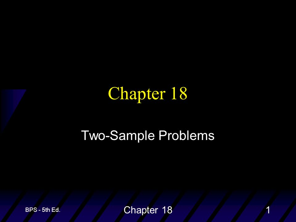 BPS - 5th Ed. Chapter 181 Two-Sample Problems