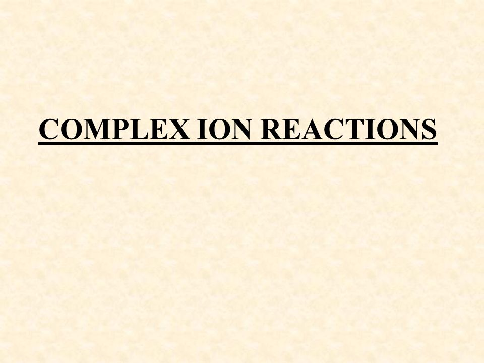 COMPLEX ION REACTIONS