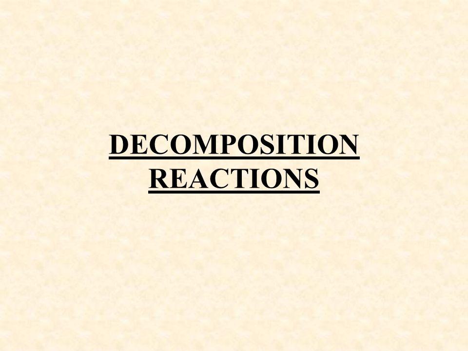 DECOMPOSITION REACTIONS