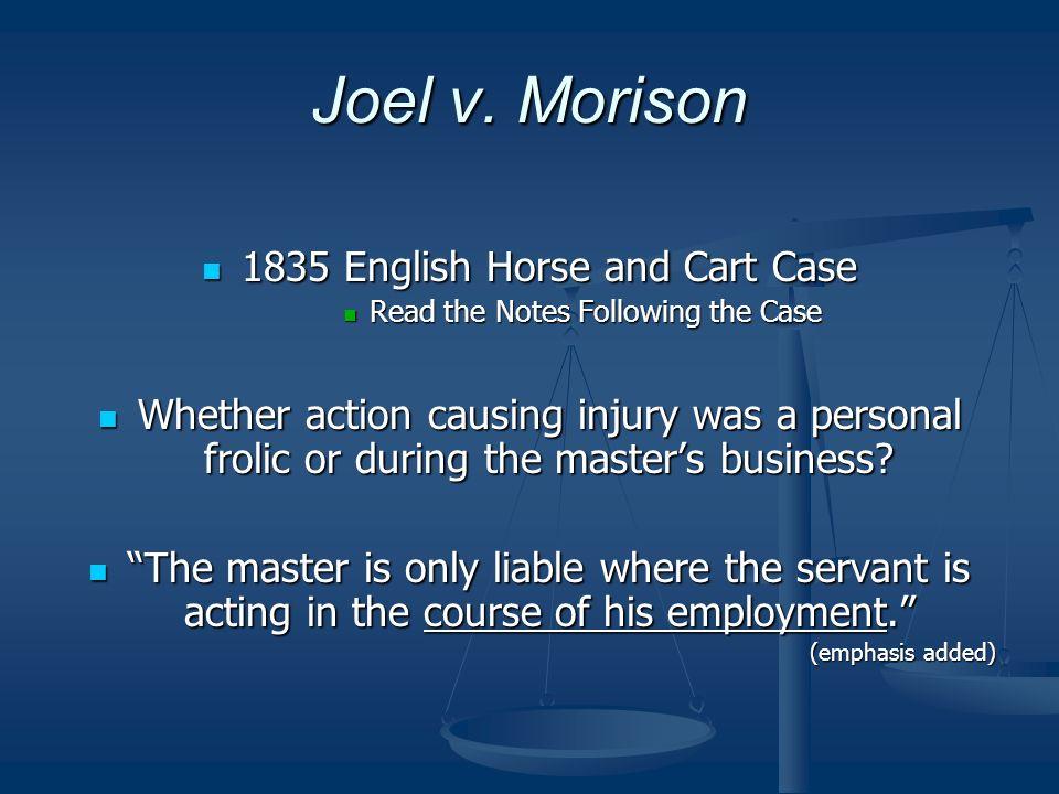 Joel v. Morison 1835 English Horse and Cart Case 1835 English Horse and Cart Case Read the Notes Following the Case Read the Notes Following the Case