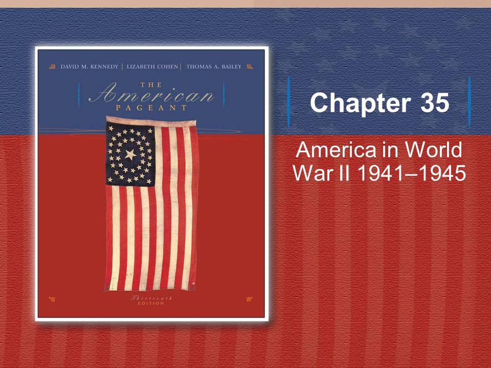 Chapter 35 America in World War II 1941–1945