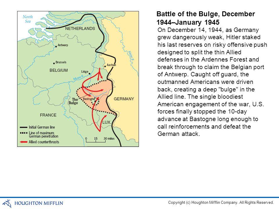 Battle of the Bulge, December 1944–January 1945 On December 14, 1944, as Germany grew dangerously weak, Hitler staked his last reserves on risky offen